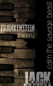Frankenstein Theorey